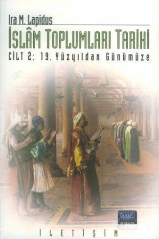 İslam Toplumları Tarihi; Cilt 2: 19. Yüzyıldan Günümüze
