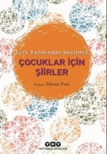 Türk Yazınından Seçilmiş Çocuklar için Şiirler