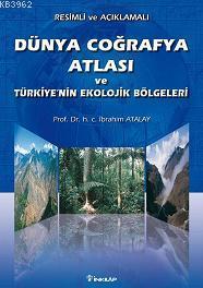 Dünya Coğrafya Atlası ve Türkiye'nin Ekolojik Bölgeleri