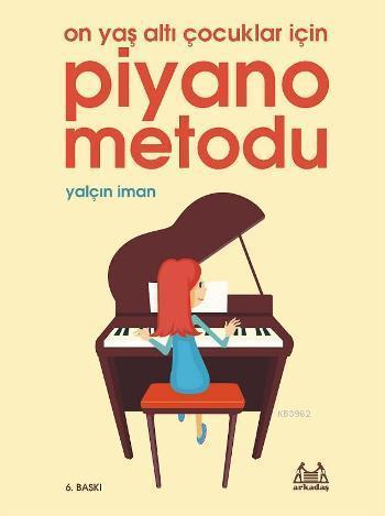 Piyano Metodu; 10 Yaş Altı Çocuklar İçin