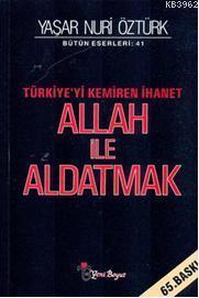 Allah İle Aldatmak; Türkiye'yi Kemiren İhanet