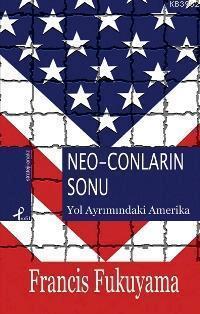 Neo-Conların Sonu; Yol Ayrımındaki Amerika