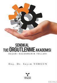 Sendikal Örgütlenme Tuc Örgütlenme Akademisi
