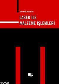 Laser ile Malzeme İşlemleri