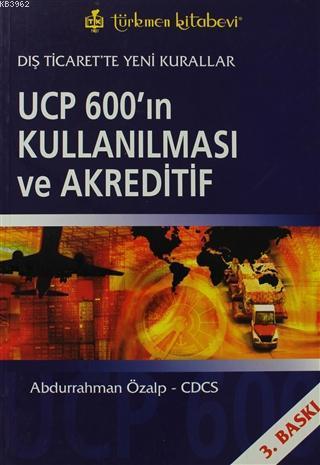 UCP 600'ın Kullanılması ve Akreditif; Dış Ticaret'te Yeni Kurallar