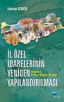 İl Özel İdarelerinin Yeniden Yapılandırılması İstanbul İl Özel İdaresi Örneği