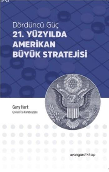 21. Yüzyılda Amerikan Büyük Stratejisi; Dördüncü Güç