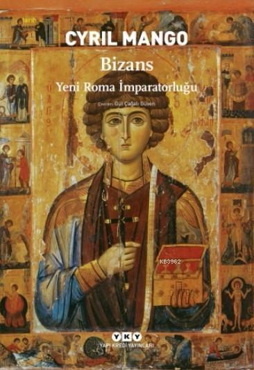 Bizans; Yeni Roma İmparatorluğu