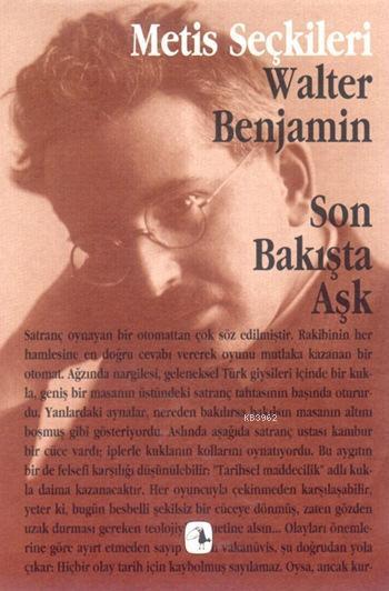 Son Bakışta Aşk; Walter Benjamin'den Seçme Yazılar