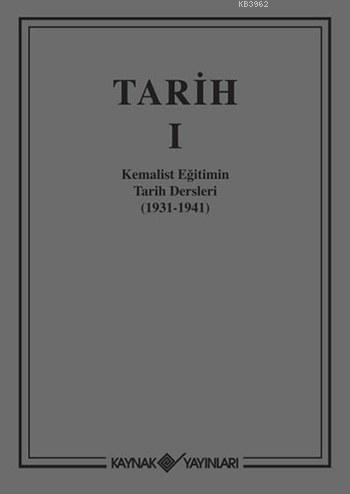 Tarih I (Ciltli); Kemalist Eğitimin Tarih Dersleri (1931-1941)