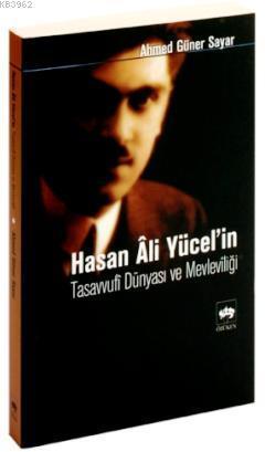 Hasan Ali Yücel´in Tasavvufi Dünyası ve Mevleviliği