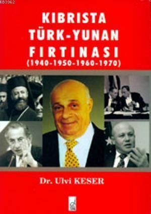 Kıbrısta Türk - Yunan Fırtınası (1940-1950-1960-1970)
