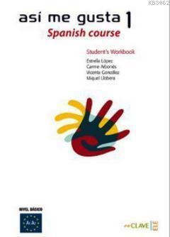 Asi me Gusta 1 Spanish Course - Student's Workbook Etkinlik Kitabı; İspanyolca Temel ve Orta-Alt Sev