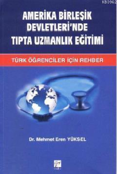 Amerika Birleşik Devletleri'nde Tıpta Uzmanlık Eğitimi; Türk Öğrenciler İçin Rehber