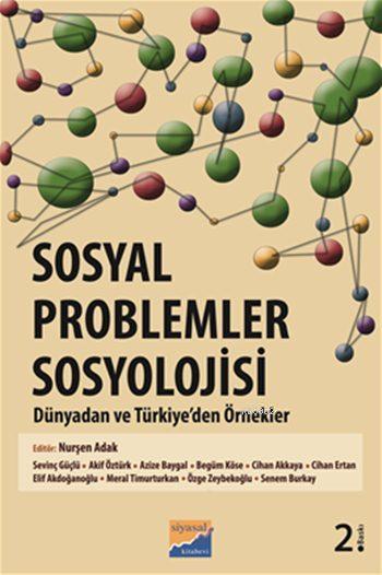 Sosyal Problemler Sosyolojisi; Dünyadan ve Türkiye'den Örnekler