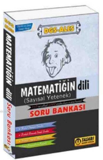 Tasarı DGS-ALES Matematiğin Dili Soru Bankası