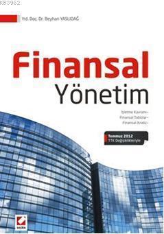 Finansal Yönetim; İşletme Kavramı - Finansal Tablolar - Finansal Analiz