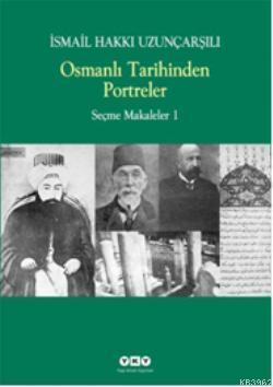 Osmanlı Tarihinden Portreler; Seçme Makaleler 1