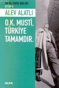 O.k. Musti, Türkiye Tamamdır.; Or'da Kimse Var Mı? - Kitap 4
