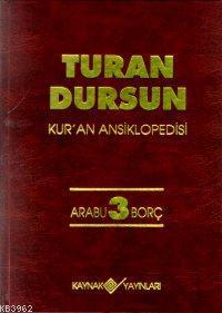 Kur'an Ansiklopedisi Cilt: 3 (Ciltli); Arabu - Borç