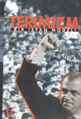 Terimizm; Bir İsyan Modeli