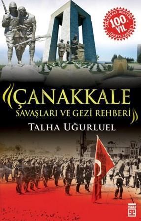 Çanakkale Savaşları ve Gezi Rehberi