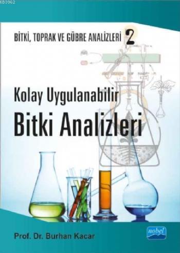 Kolay Uygulanabilir Bitki Analizleri; Bitki, Toprak ve Gübre Analizleri 2
