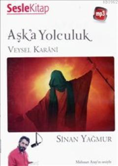 Aşk'a Yolculuk Veysel Karani (Sesli Kitap)