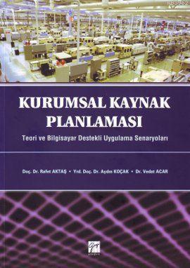 Kurumsal Kaynak Planlaması; Teori ve Bilgisayar Destekli Uygulama Senaryoları