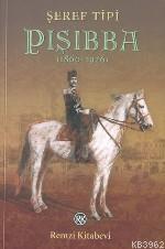 PIŞIBBA (1860-1926)