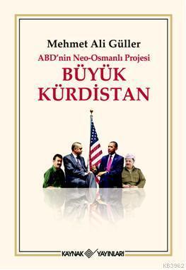 ABD'nin Neo-Osmanlı Projesi Büyük Kürdistan