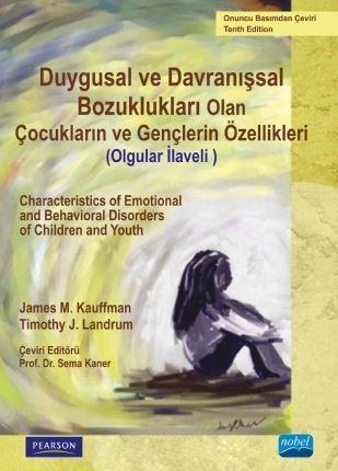 Duygusal ve Davranışsal Bozukluğu Olan Çocukların ve Gençlerin Özellikleri (Olgular İlaveli)