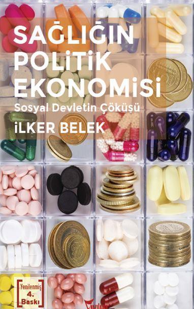 Sağlığın Politik Ekonomisi; Sosyal Devletin Çöküşü