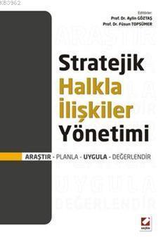 Stratejik Halkla İlişkiler Yönetimi; Araştır  Planla  Uygula  Değerlendir