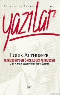 Yazılar; Althusser'den Önce Louis Althusser