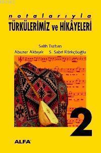 Notalarıyla Türkülerimiz ve Hikâyeleri 2