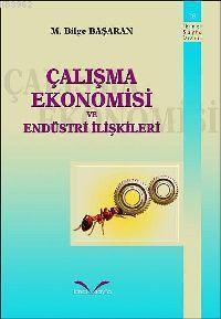Çalışma Ekonomisi ve End.ilişkileri