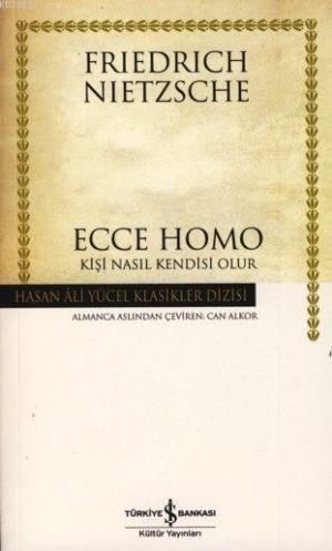 Ecce Homo; Kişi Nasıl Kendisi Olur