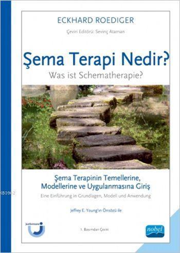 Şema Terapi Nedir?: Şema Terapinin Temellerine, Modellerine ve Uygulanmasına Giriş; Was ist Schematherapie? Eine Einführung in Grundlagen, Modell und Anwendung
