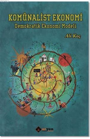 Komünalist Ekonomi; Demokratik Ekonomi Modeli
