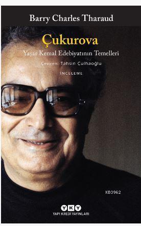 Çukurova; Yaşar Kemal Edebiyatının Temelleri