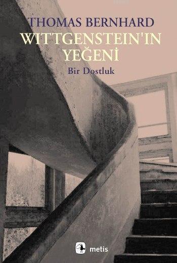 Wittgenstein'ın Yeğeni; Bir Dostluk