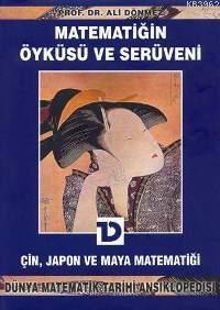 Matematiğin Öyküsü ve Serüveni; Çin Japon ve Maya Matematiği (5. Cilt)