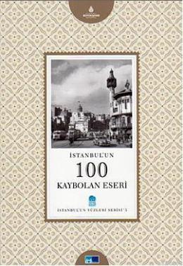 İstanbul'un 100 Kaybolan Eseri