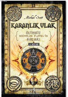Karanlık Ulak; Ölümsüz Nicholas Flamel'in Sırları 4. Kitap