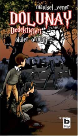 Dolunay Dedektifleri; Ölüler Ormanı