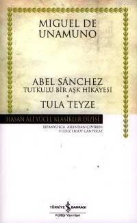 Abel Sanchez Tutkulu Bir Aşk Hikayesi - Tula Teyze
