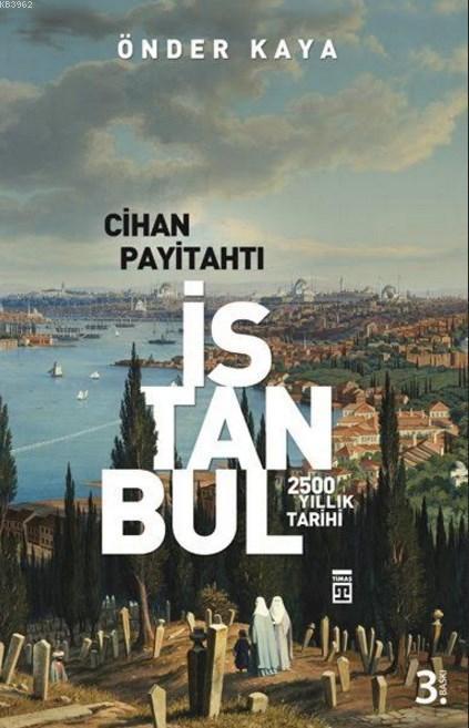 Cihan Payitahtı İstanbul; 2500 Yıllık Tarih