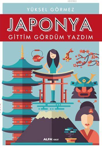 Japonya : Gittim Gördüm Yazdım