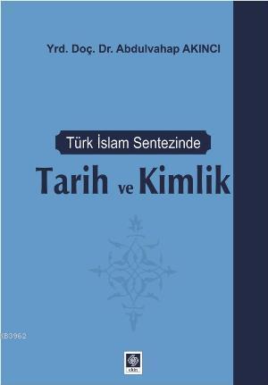 Türk İslam Sentezinde Tarih ve Kimlik